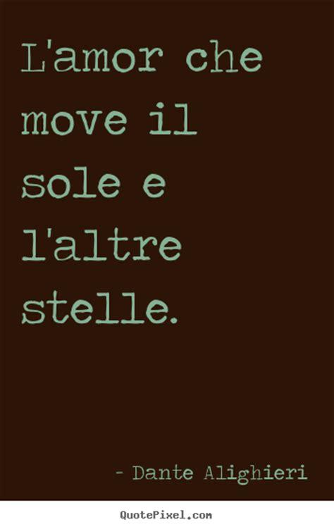 Quotes About L by Quote About L Che Move Il Sole E L Altre Stelle