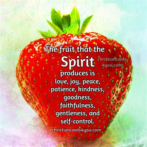 fruit quotes christian quotes the fruit that the spirit produces is