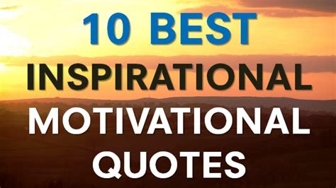 inspirational motivational quotes 10 best inspirational