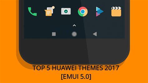 huawei themes not working top 5 huawei themes 2017 emui 5 0 youtube