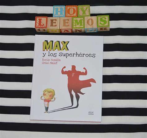 libro max y los superhroes rinc 243 n de lectura max y los superh 233 roes en mi caj 243 n de sastre