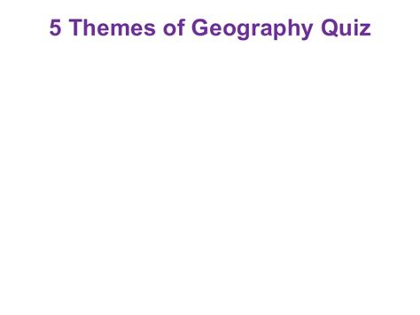 themes of geography quiz quiz review