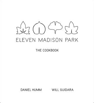 eleven madison park the cookbook by daniel humm reviews discussion bookclubs lists