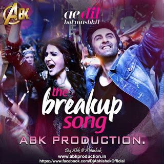 dj remix bollywood mp3 free download the breakup song ae dil hai mushkil abk production mix