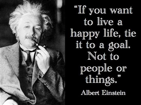 albert einstein biography quotes yoddler if you want to live a happy life tie it to a