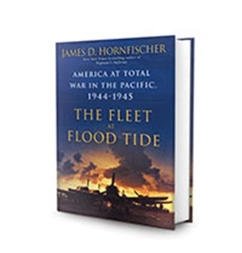 the fleet at flood tide america at total war in the pacific 1944 1945 books book review the fleet at flood tide by d