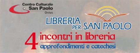 libreria sanpaolo roma bari 4 incontri in libreria centro culturale san paolo
