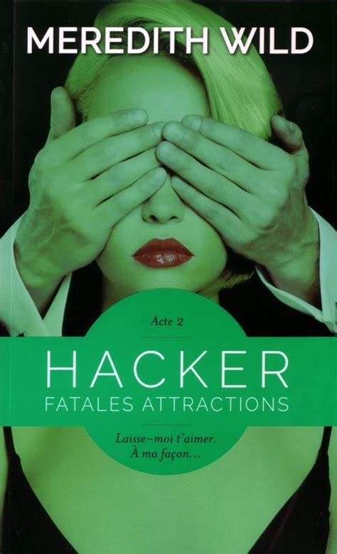 Ebook Hacker 2 hacker acte 2 fatales attractions ebook meredith