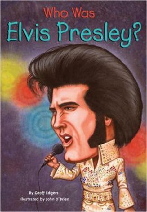 biography elvis book who was elvis presley by geoff edgers 9781101098929