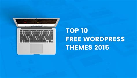 wordpress themes free top 10 top 10 free wordpress themes 2015 themeum