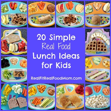 toddler lunch recipes and toddler lunch ideas feed your real food lunch ideas for kids real fit real food mom