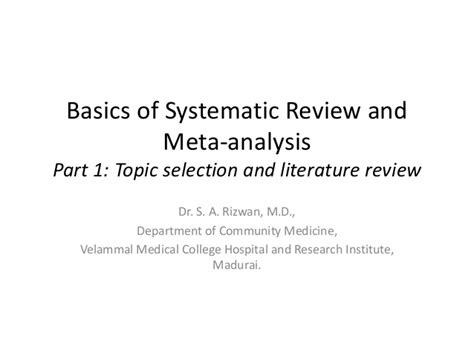 Meta Analysis Vs Review Of Literature by Basics Of Systematic Review And Meta Analysis Part 1