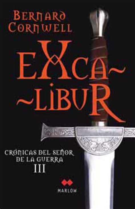 libro crnicas de la guerra cr 243 nicas del se 241 or de la guerra iii excalibur bernard cornwell comprar libro en fnac es