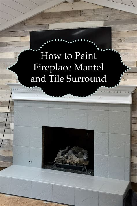How To Paint A Fireplace by How To Paint Fireplace Mantel And Tile Surround The
