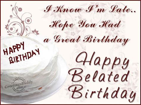 Delayed Happy Birthday Wishes Belated Birthday Wishes Greetingsbuddy Com