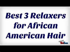 top relaxers for black hair best 3 relaxers for african american hair youtube