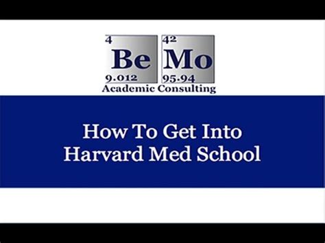 What Do You Need To Get Into Harvard Mba by How To Get Into Harvard Med School Bemo Med School