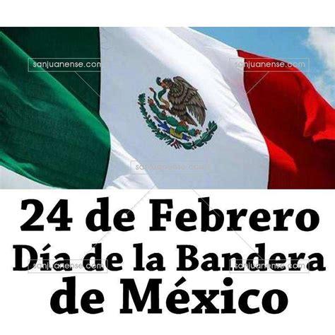 24 de febrero da de la bandera mexicana kinder pinterest 24 de febrero d 237 a de la bandera de m 233 xico ezequiel montes