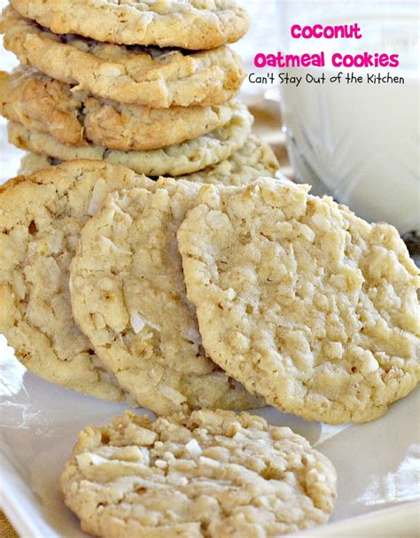 Coconut Oatmeal Cookies coconut oatmeal cookies can t stay out of the kitchen