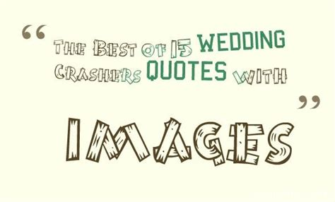 Wedding Crashers Quote by The Best Of 14 Wedding Crashers Quotes With Images Quotes