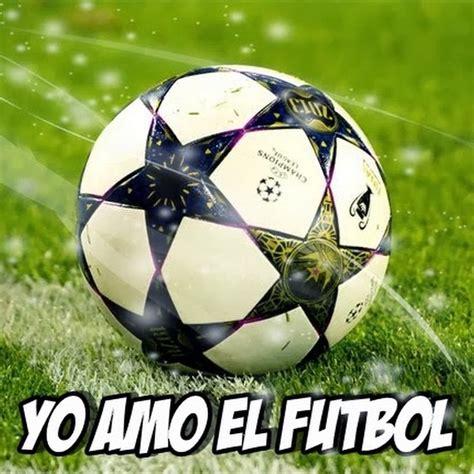 imagenes de i love you futbol yo amo el f 250 tbol youtube