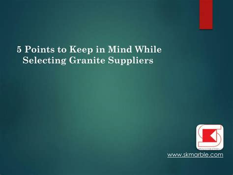 ppt 5 points to keep in mind while selecting granite