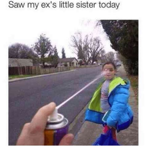 Little Sister Meme - saw my ex s little sister today ex s meme on me me