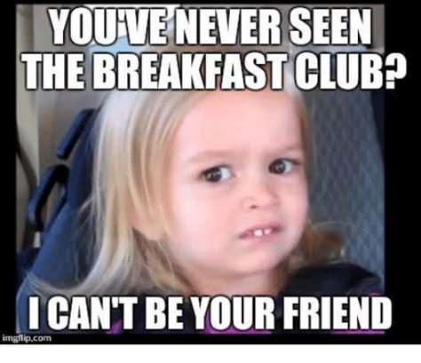 Club Meme - 25 best memes about breakfast club breakfast club memes