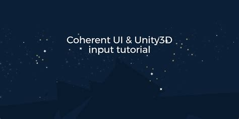 unity tutorial input coherent ui and unity3d input tutorial coherent labs