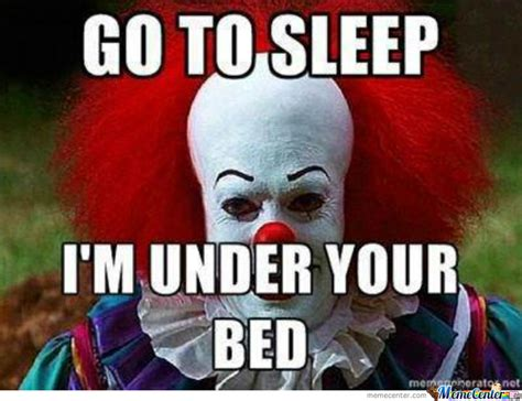 go to bed clown go to sleep by rabidbear meme center
