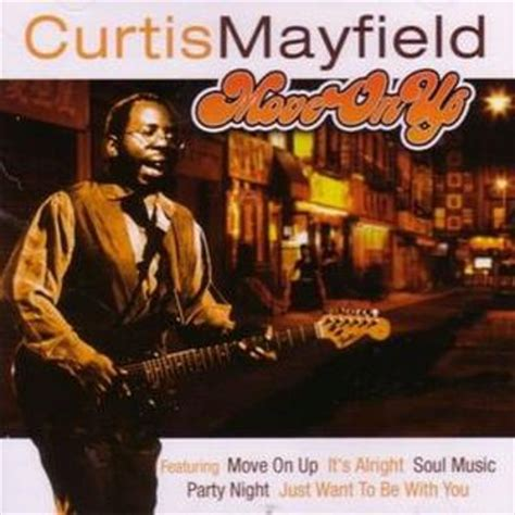 the best of curtis mayfield move on up the best of curtis mayfield curtis mayfield
