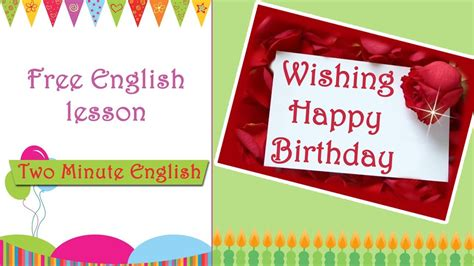 Wishing Someone A Happy Birthday Wishing Someone Happy Birthday In English Learn English