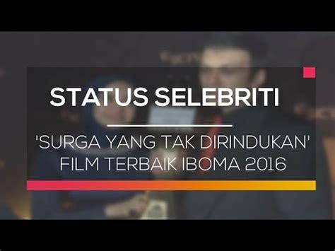 soundtrack film terbaik 2016 surga yang tak dirindukan film terbaik iboma 2016