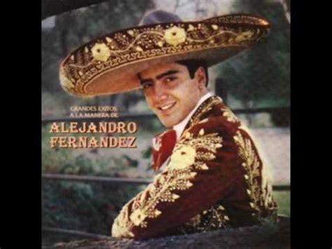 mexico querido mexico lindo y querido alejandro fernandez wmv youtube