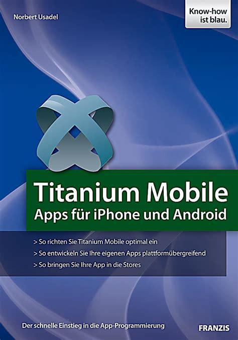 titanium mobile titanium mobile ebook jetzt bei weltbild de als