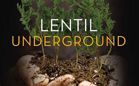 lentil underground renegade farmers and the future of food in america books lentil power club