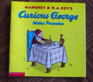 curious george makes pancakes board book books curious george makes pancakes margret h a scholastic