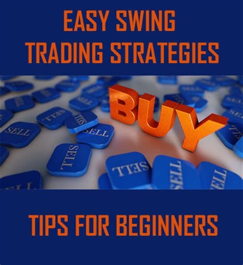 swing marke easy swing trading strategies tips for swing traders