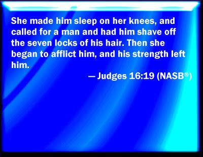 Judges 16 19 After Putting Him To Sleep On Her Lap She | bible verse powerpoint slides for judges 16 19