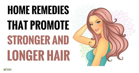 10 best home remedies for longer hair growth