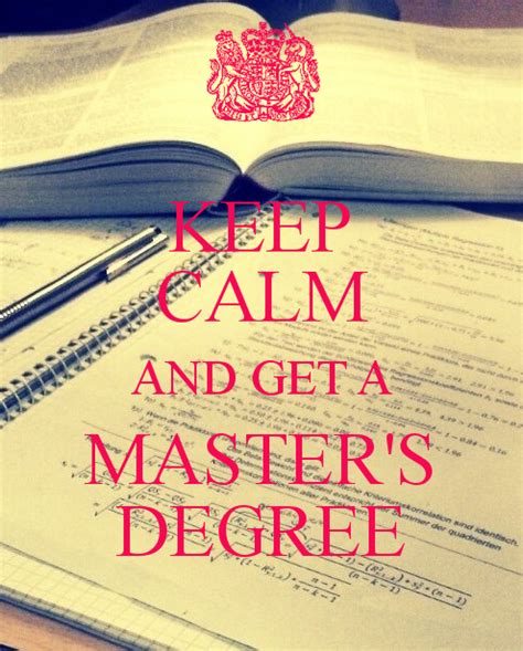 keep calm and get a master s degree poster mg keep