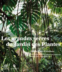 les grandes serres du jardin des plantes jardin des plantes