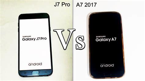 Samsung A7 Pro Samsung Galaxy J7 Pro Vs Galaxy A7 2017 Speed Test