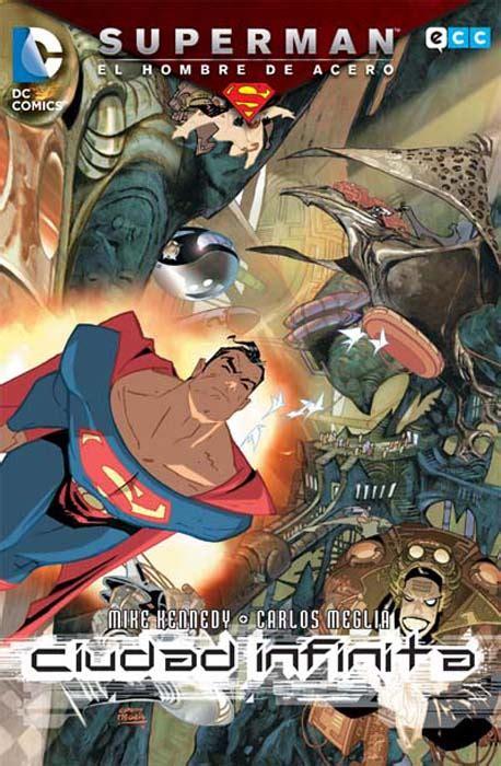 la ciudad infinita rese 241 a superman el hombre de acero ciudad infinita todas las noticias de dc comics