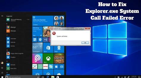 fix explorerexe system call failed error solve