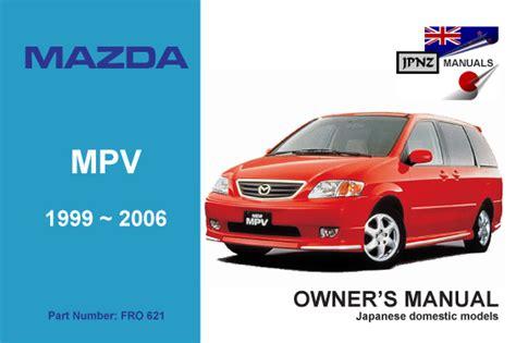 car owners manuals free downloads 2006 mazda mpv user handbook mazda mpv car owners manual 1999 2006 lw series