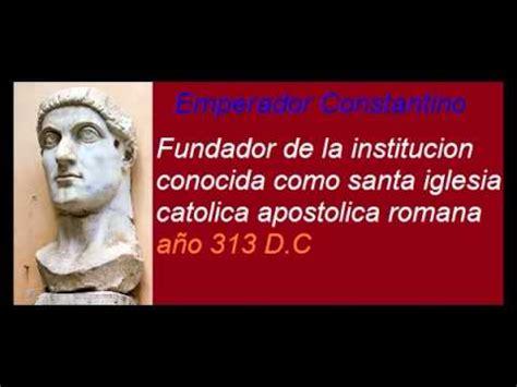 quien fundo la iglesia catolica constantino el fundador de la iglesia catolica