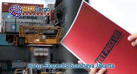 Expedisi Surabaya harga ekspedisi surabaya jakarta paling lengkap 2017