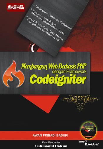 Tutorial Membuat Sistem Informasi Akademik Dengan Codeigniter Bonus membangun web berbasis php dengan framework codeigniter
