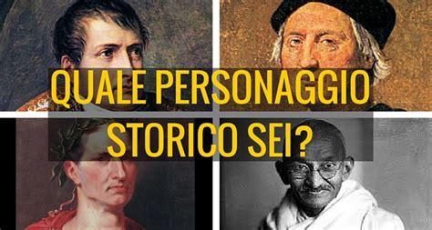 test personaggio storico sei quale personaggio storico sei ecco il test per scoprirlo
